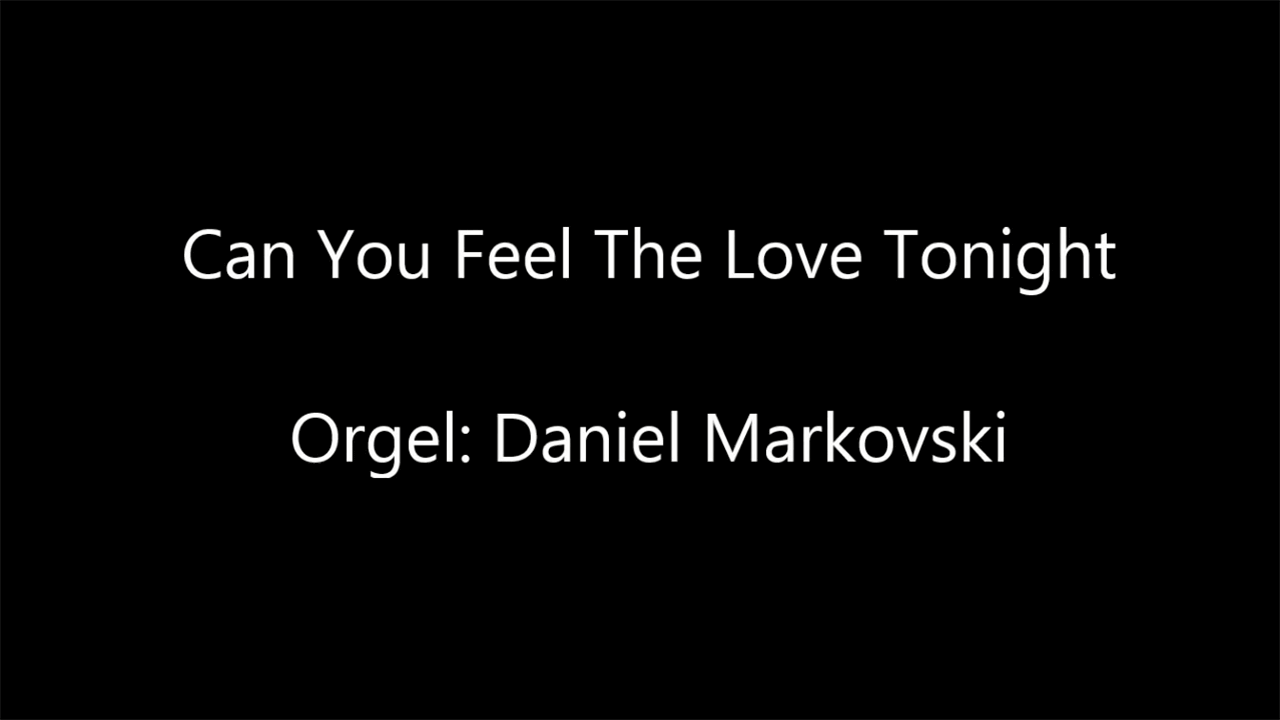 "Orgel-Livemitschnitt von ""Can You Feel The Love Tonight"""